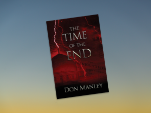 The Time of the End - Book by Don Manley